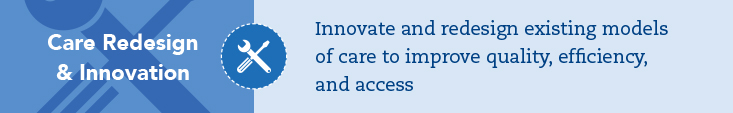 Strategic Goals: Care Redesign and Innovation