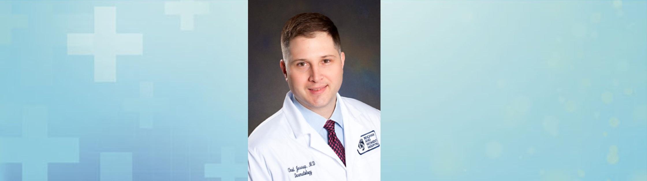 Jessup joins Brigham Dermatology Associates at Brigham and